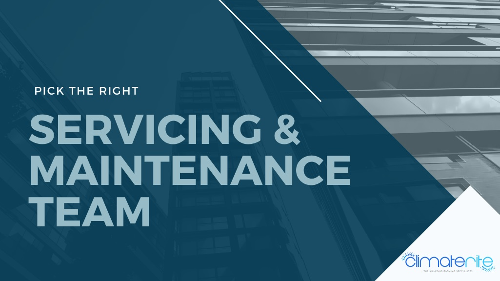Pick the right Air conditioning Maintenance team for Servicing