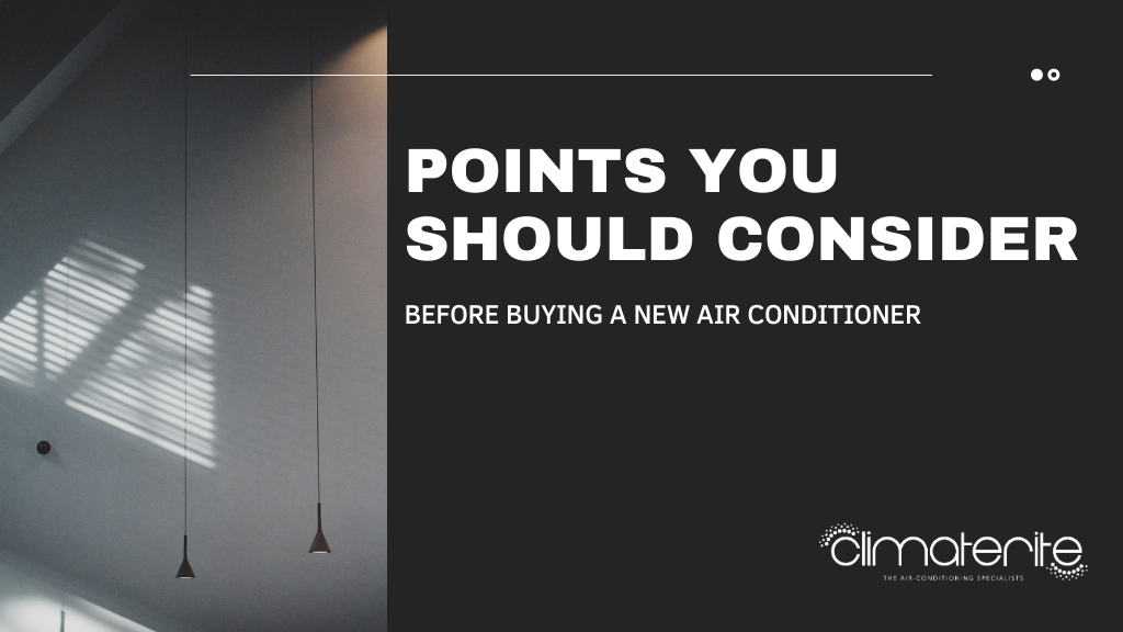 POINTS YOU SHOULD CONSIDER BEFORE BUYING NEW AIR CONDITIONER
